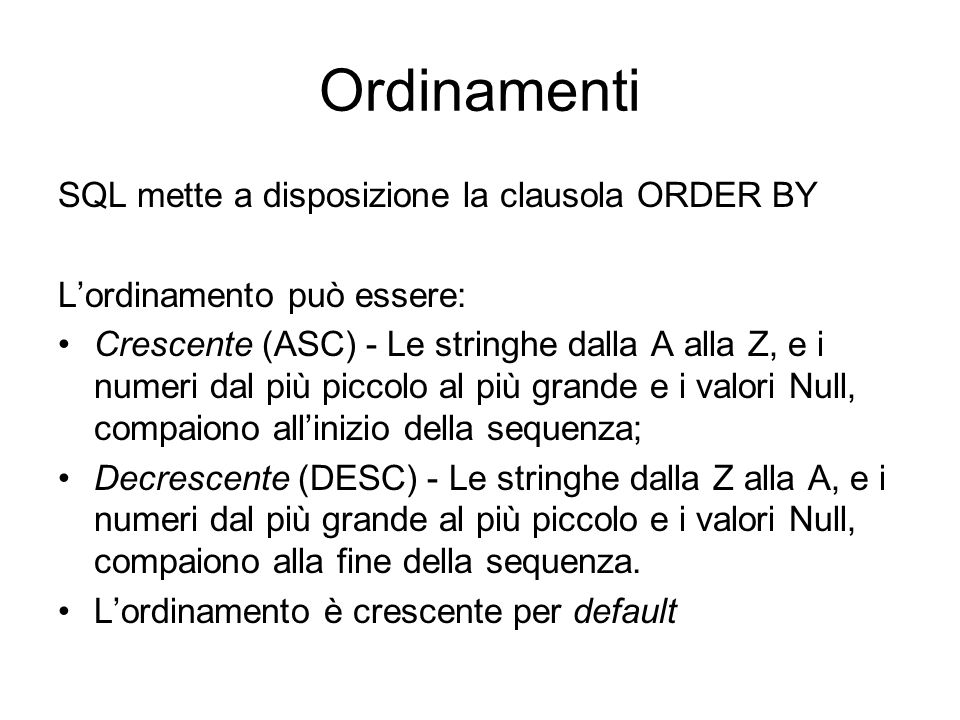 Ordinamenti SQL mette a disposizione la clausola ORDER BY