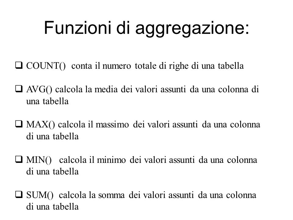 Funzioni di aggregazione: