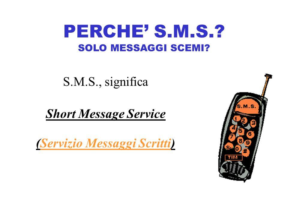 PERCHE' S.M.S. SOLO MESSAGGI SCEMI