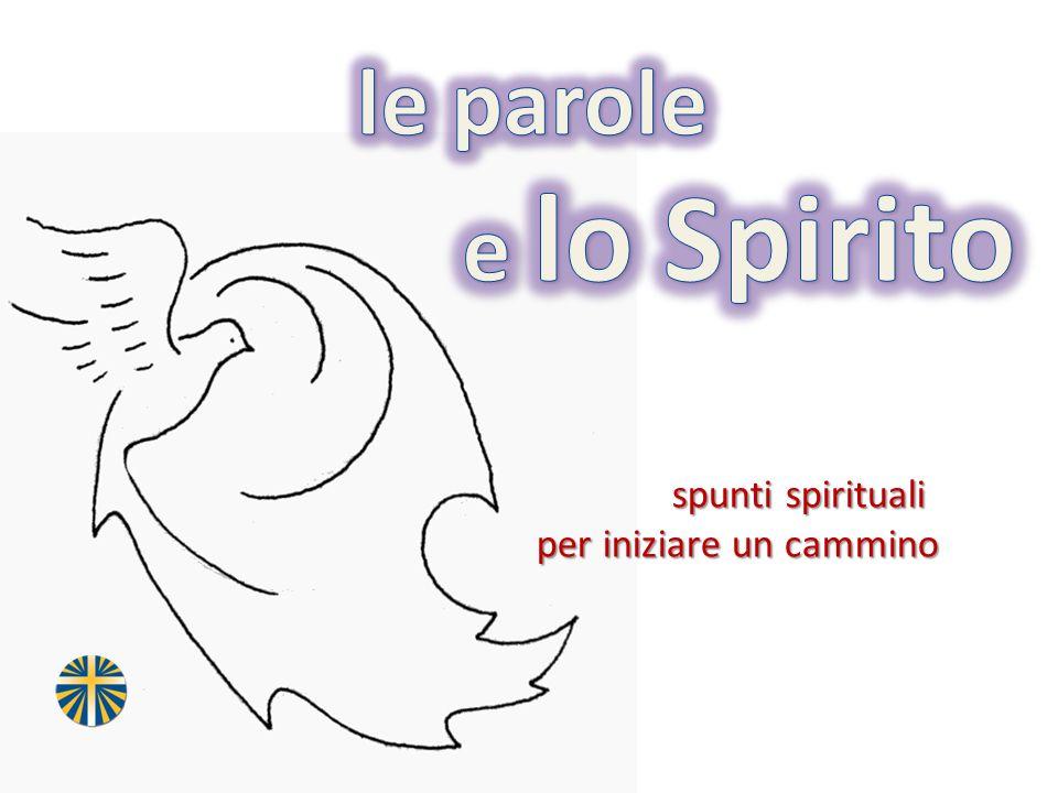 le parole e lo Spirito spunti spirituali per iniziare un cammino