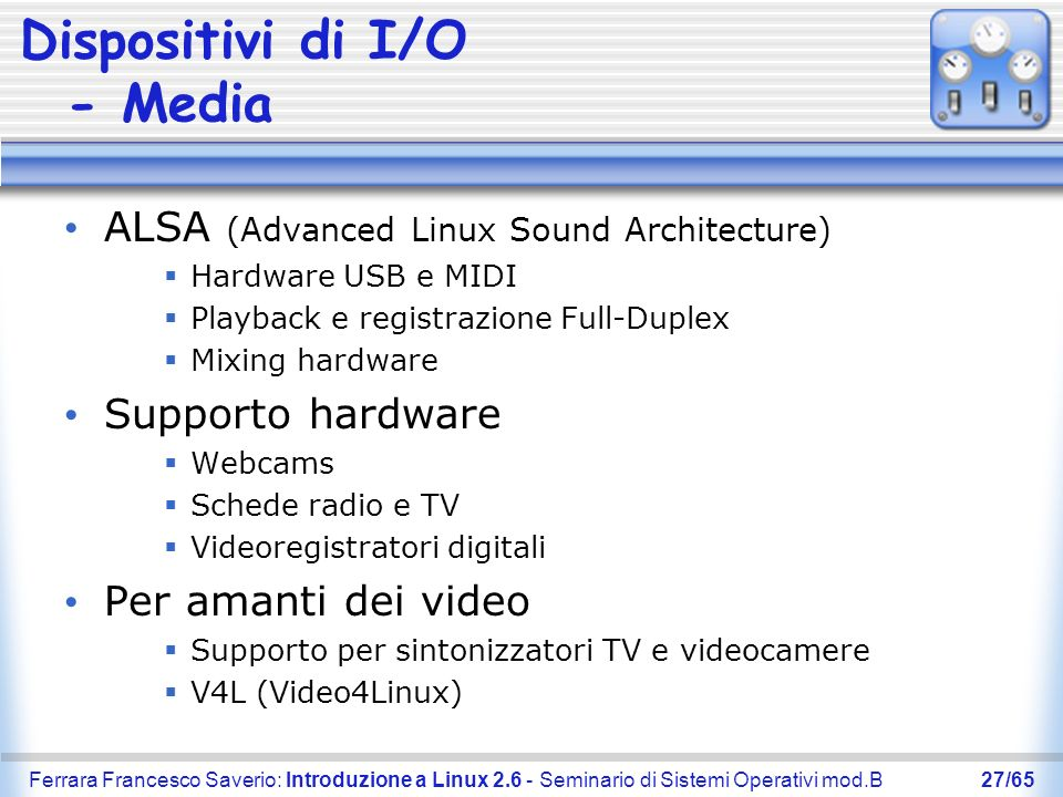 Dispositivi di I/O - Media