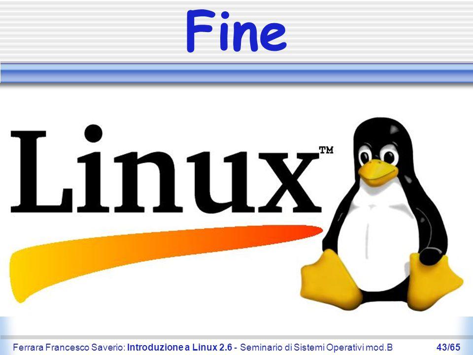 Fine Ferrara Francesco Saverio: Introduzione a Linux 2.6 - Seminario di Sistemi Operativi mod.B