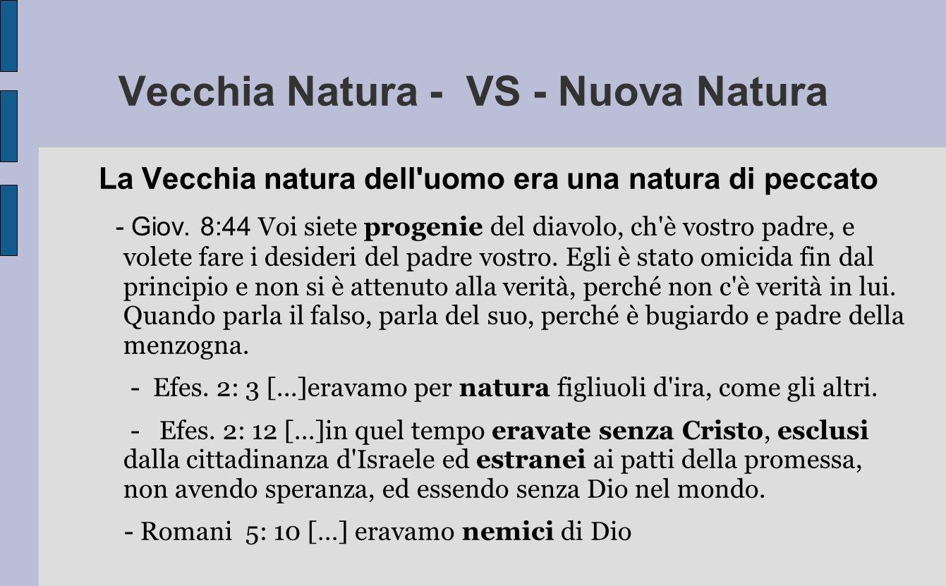 Vecchia Natura - VS - Nuova Natura