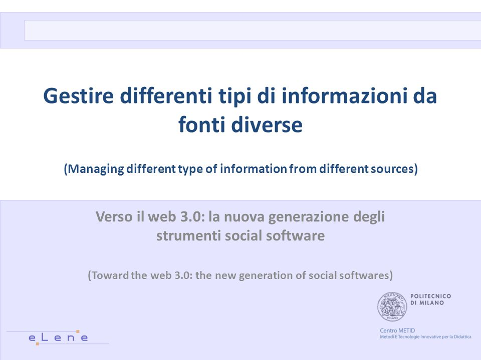 Gestire differenti tipi di informazioni da fonti diverse (Managing different type of information from different sources)