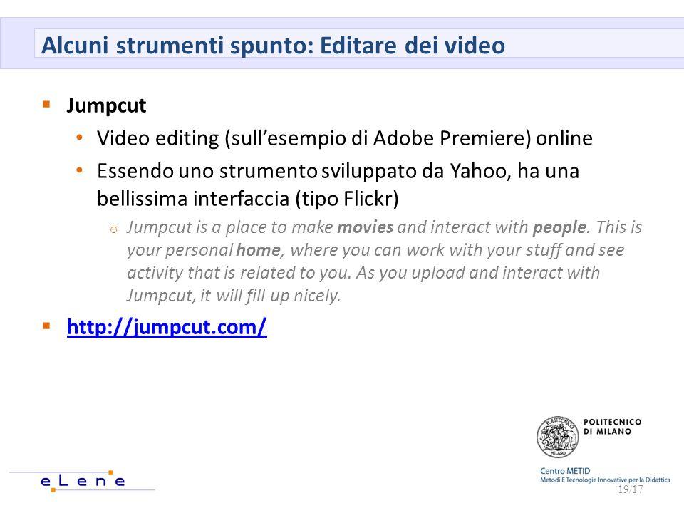Alcuni strumenti spunto: Editare dei video