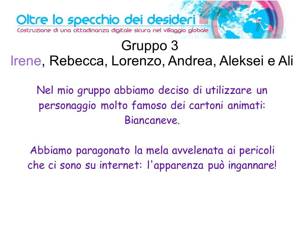 Irene, Rebecca, Lorenzo, Andrea, Aleksei e Ali