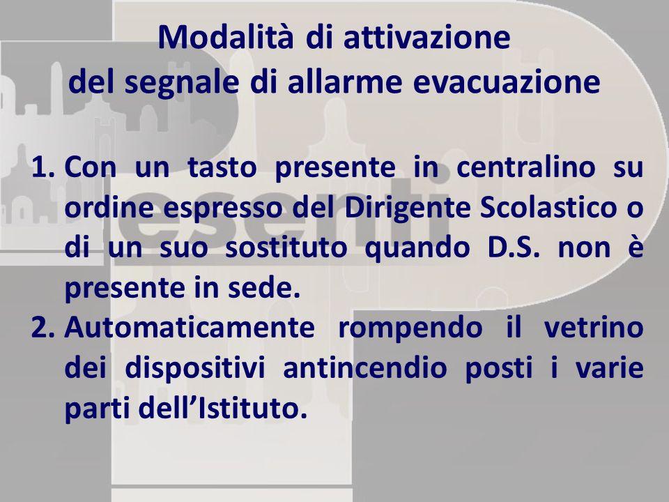 Modalità di attivazione del segnale di allarme evacuazione