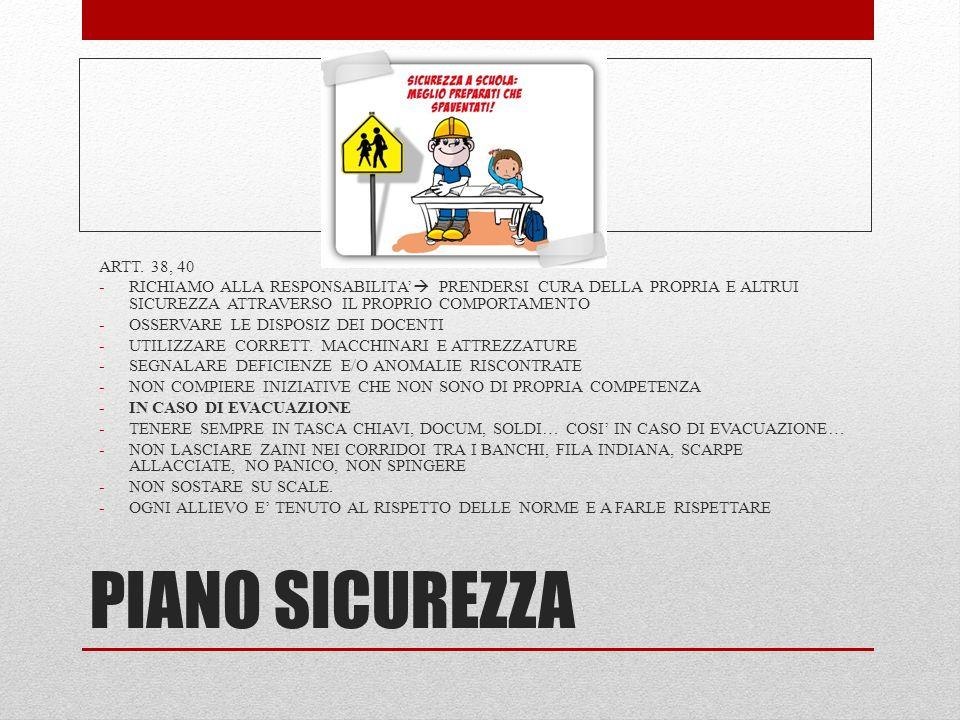 ARTT. 38, 40 RICHIAMO ALLA RESPONSABILITA' PRENDERSI CURA DELLA PROPRIA E ALTRUI SICUREZZA ATTRAVERSO IL PROPRIO COMPORTAMENTO.