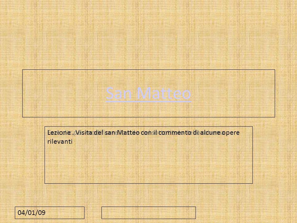 San Matteo Lezione . Visita del san Matteo con il commento di alcune opere rilevanti 04/01/09