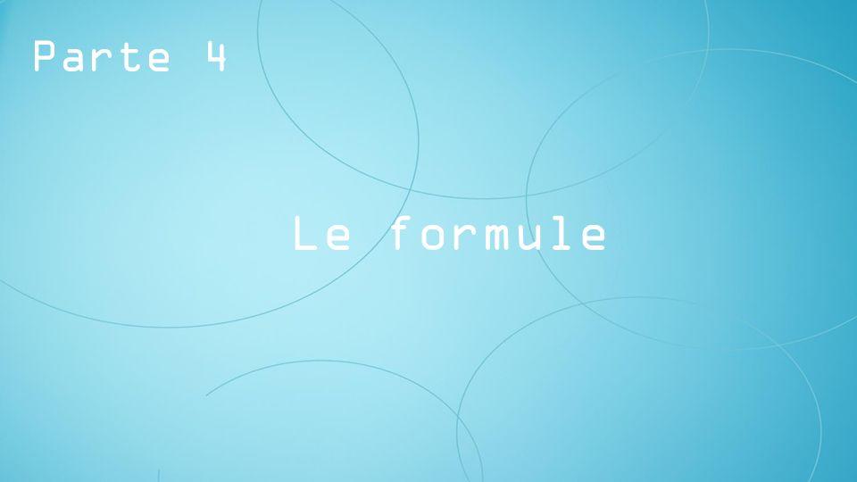 Parte 4 Le formule