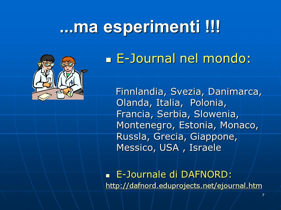...ma esperimenti !!! E-Journal nel mondo: