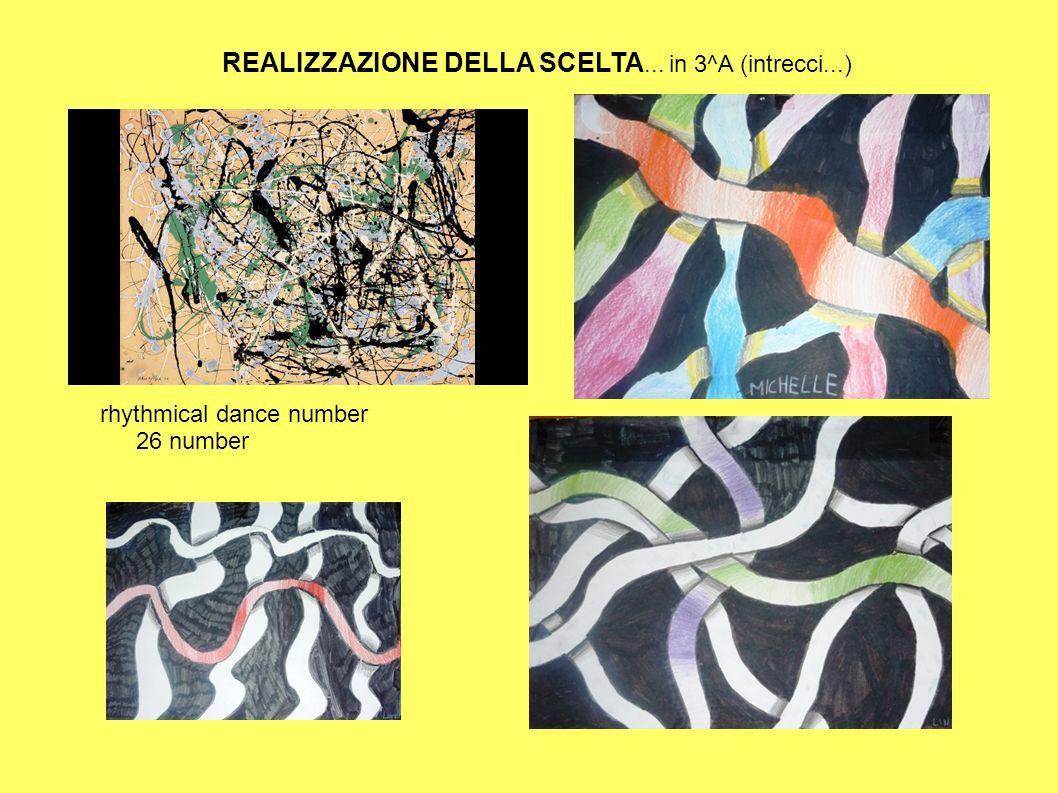 REALIZZAZIONE DELLA SCELTA... in 3^A (intrecci...)