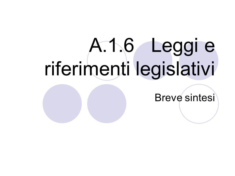 A.1.6 Leggi e riferimenti legislativi