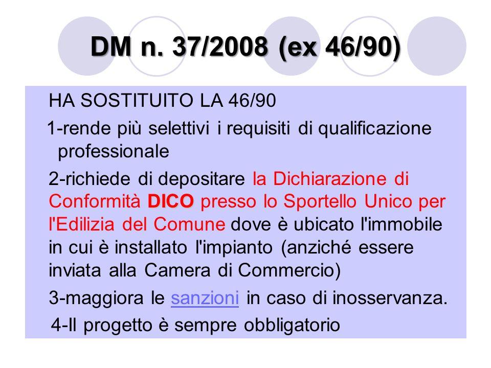 DM n. 37/2008 (ex 46/90) HA SOSTITUITO LA 46/90