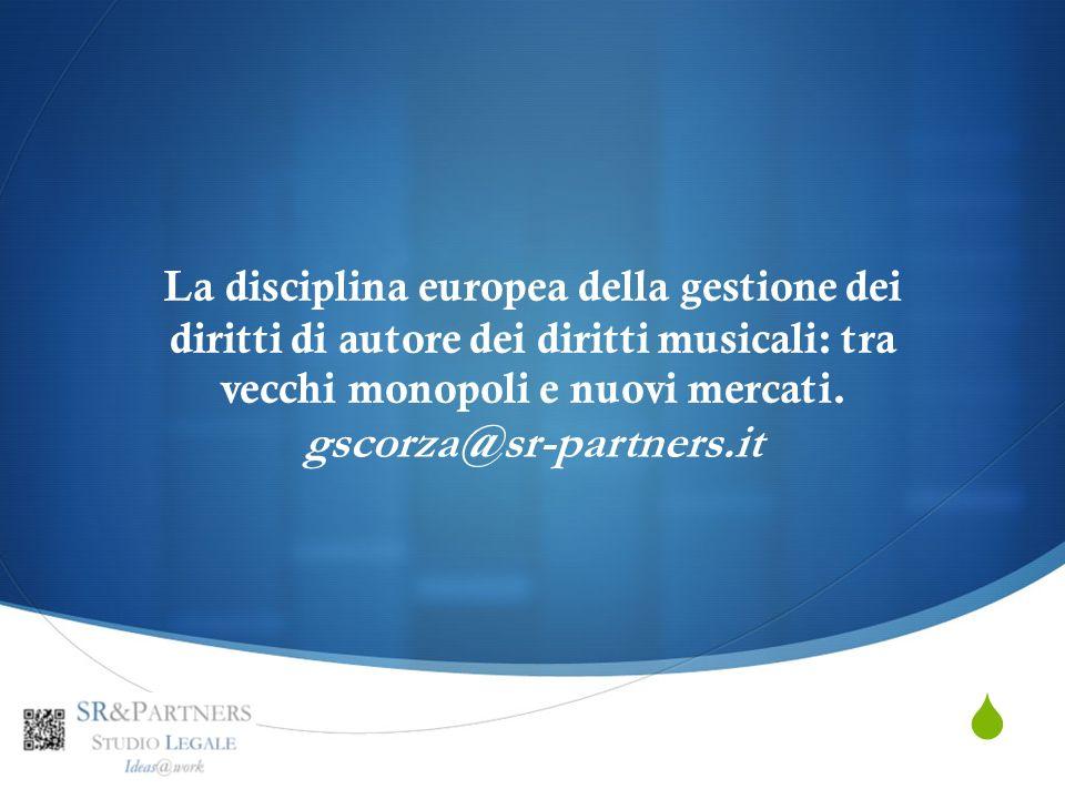 La disciplina europea della gestione dei diritti di autore dei diritti musicali: tra vecchi monopoli e nuovi mercati.