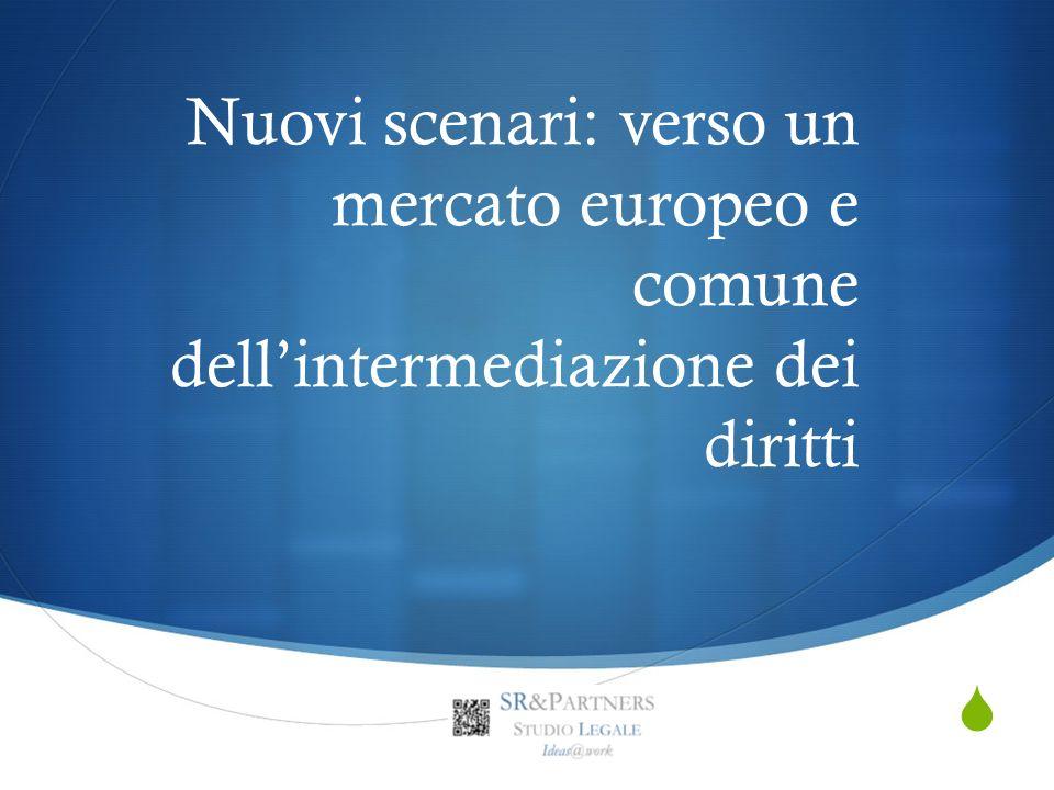 Nuovi scenari: verso un mercato europeo e comune dell'intermediazione dei diritti