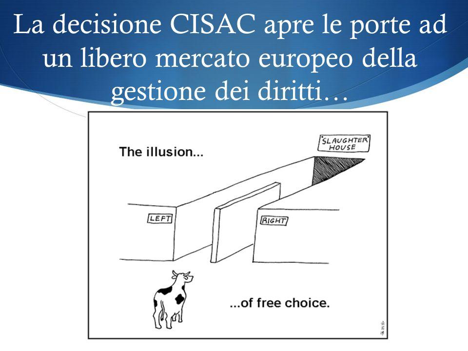 La decisione CISAC apre le porte ad un libero mercato europeo della gestione dei diritti…