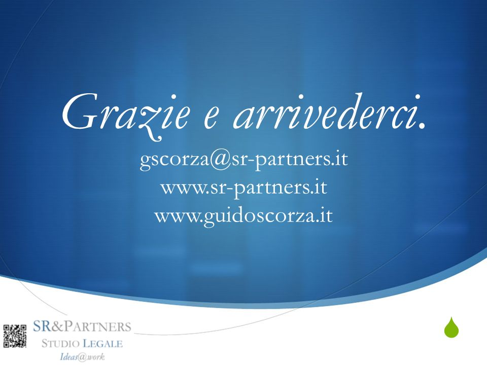 Grazie e arrivederci. gscorza@sr-partners. it www. sr-partners. it www