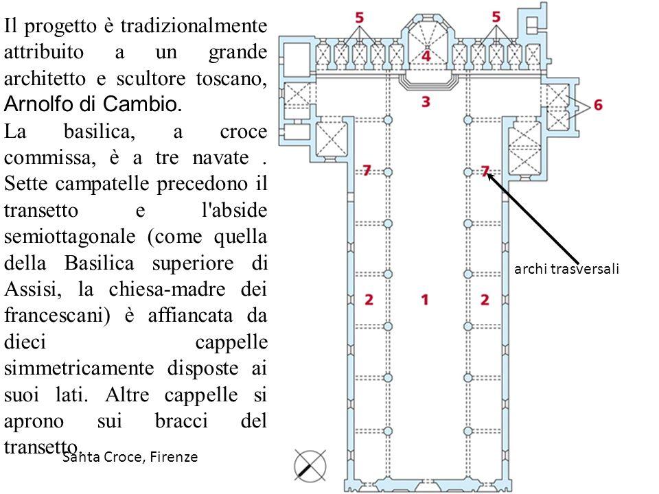 Il progetto è tradizionalmente attribuito a un grande architetto e scultore toscano, Arnolfo di Cambio.