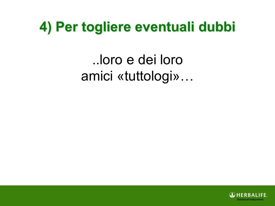 4) Per togliere eventuali dubbi
