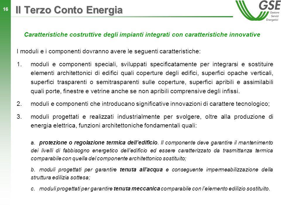 Il Terzo Conto Energia Caratteristiche costruttive degli impianti integrati con caratteristiche innovative.