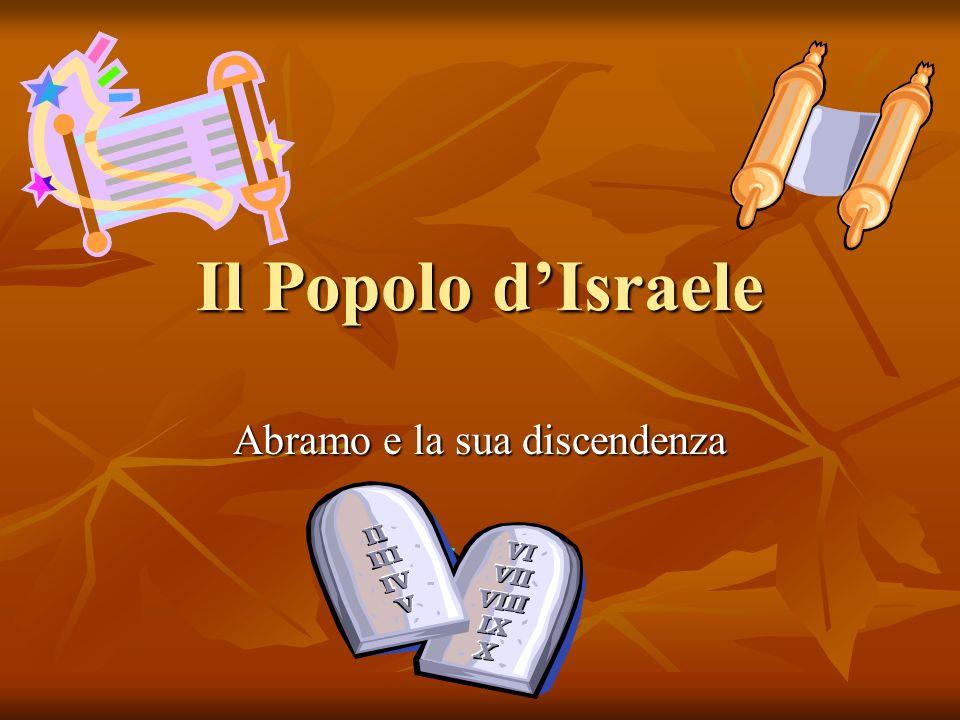Il Popolo d Israele Abramo e la sua discendenza