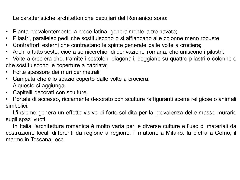 Le caratteristiche architettoniche peculiari del Romanico sono: