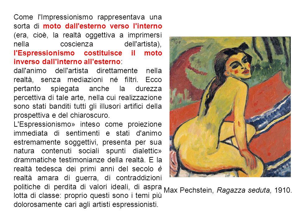 Come l Impressionismo rappresentava una sorta di moto dall esterno verso l interno (era, cioè, la realtà oggettiva a imprimersi nella coscienza dell artista), l Espressionismo costituisce il moto inverso dall interno all esterno: