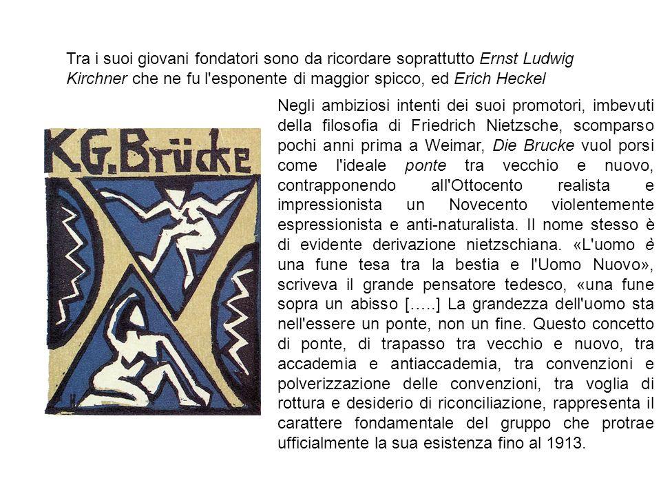 Tra i suoi giovani fondatori sono da ricordare soprattutto Ernst Ludwig Kirchner che ne fu l esponente di maggior spicco, ed Erich Heckel