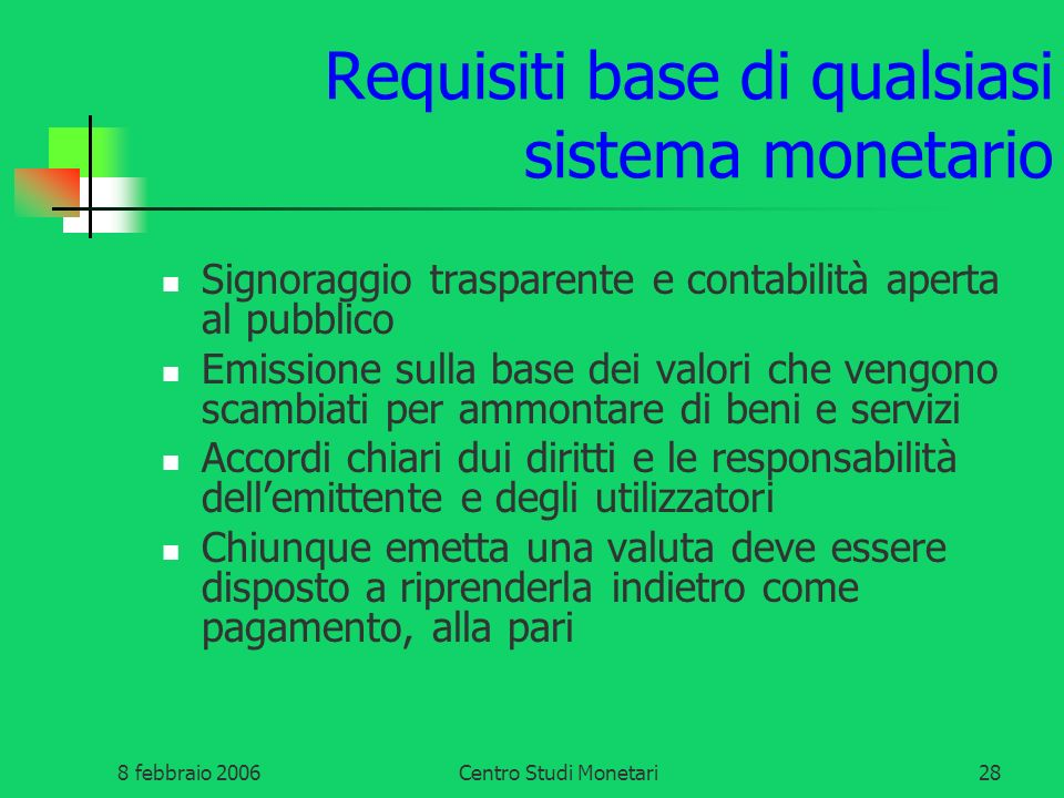 Requisiti base di qualsiasi sistema monetario