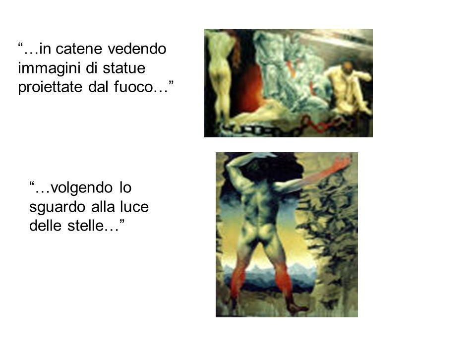 …in catene vedendo immagini di statue proiettate dal fuoco…