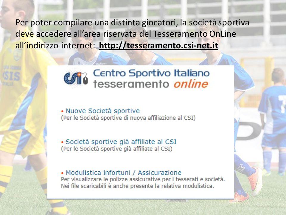 Per poter compilare una distinta giocatori, la società sportiva deve accedere all'area riservata del Tesseramento OnLine all'indirizzo internet: http://tesseramento.csi-net.it