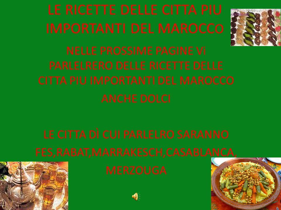 LE RICETTE DELLE CITTA PIU IMPORTANTI DEL MAROCCO