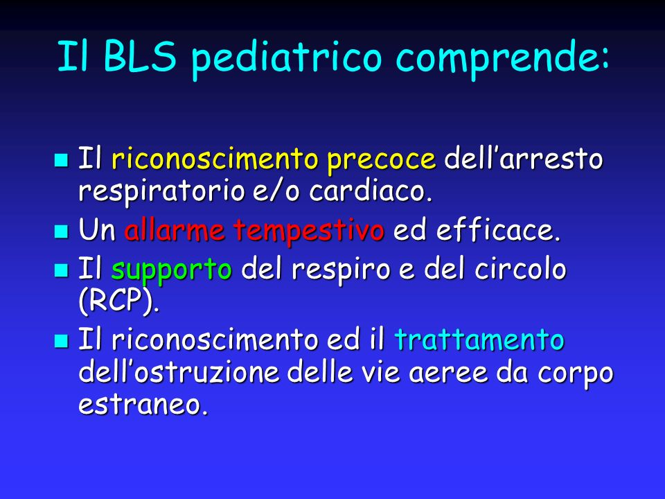 Il BLS pediatrico comprende: