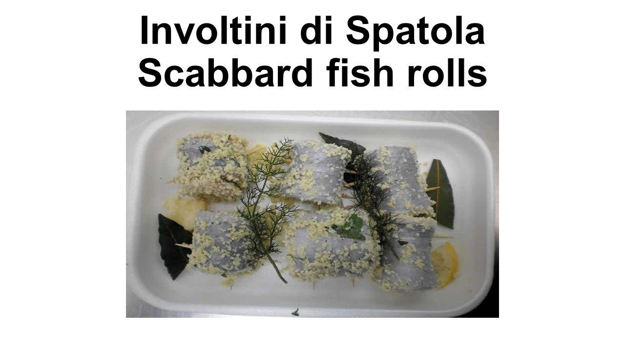 Involtini di Spatola Scabbard fish rolls