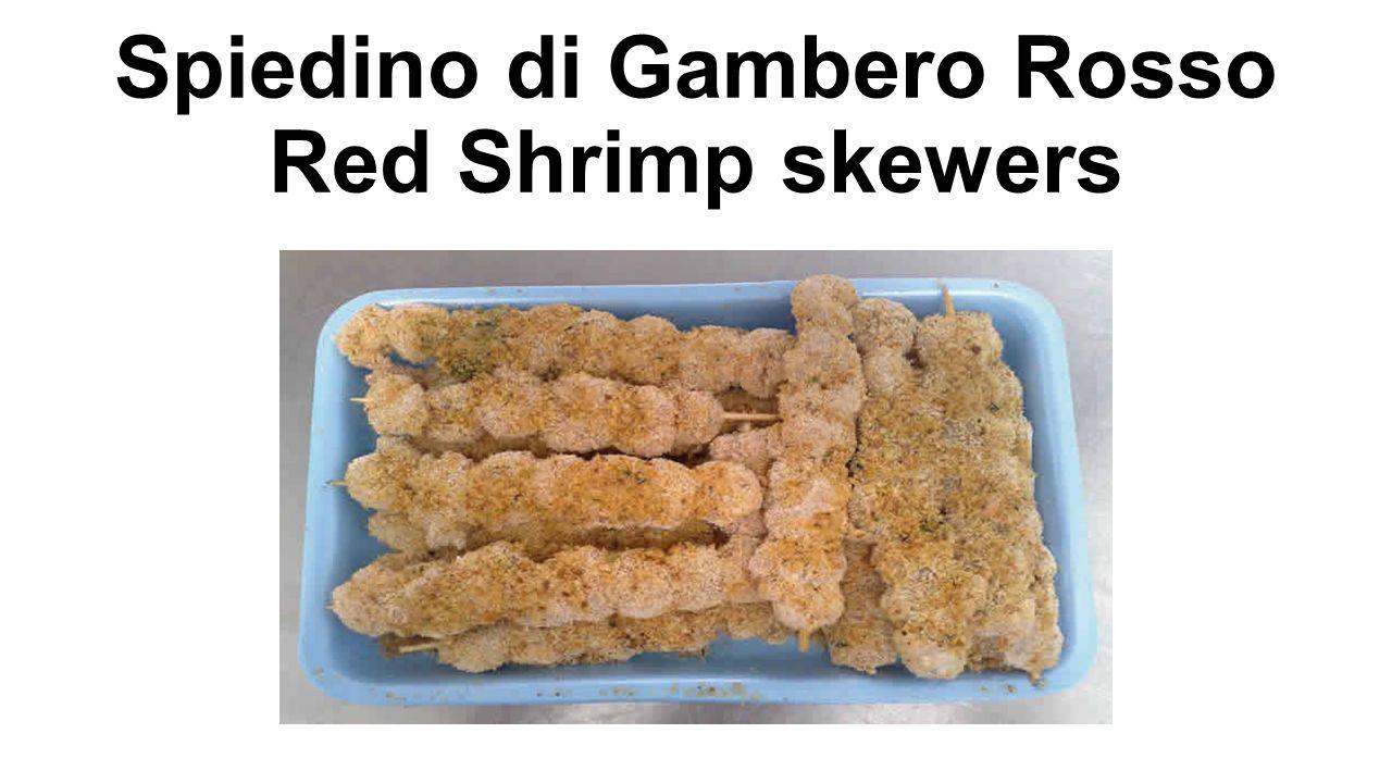 Spiedino di Gambero Rosso Red Shrimp skewers