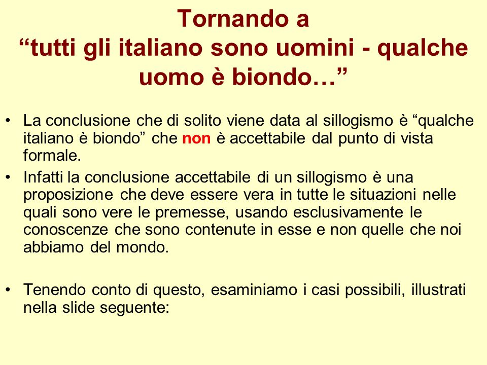 Tornando a tutti gli italiano sono uomini - qualche uomo è biondo…