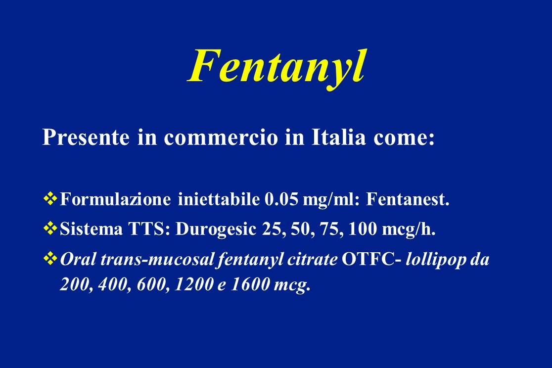 Fentanyl Presente in commercio in Italia come: