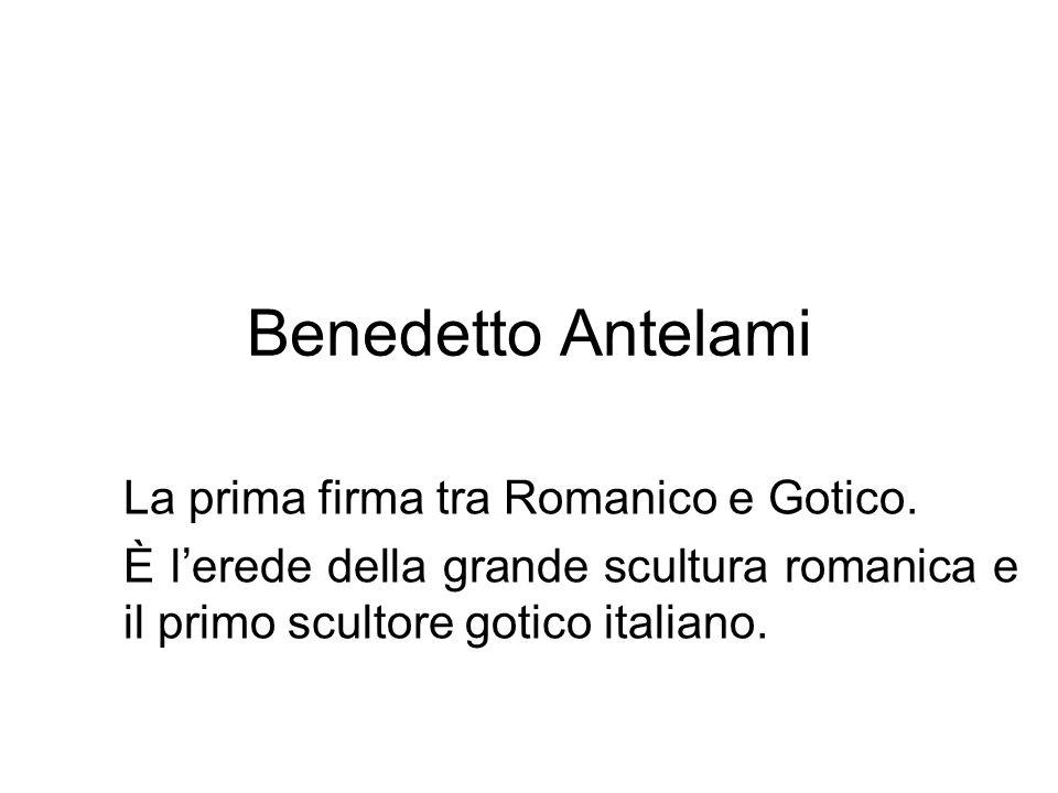 Benedetto Antelami La prima firma tra Romanico e Gotico.