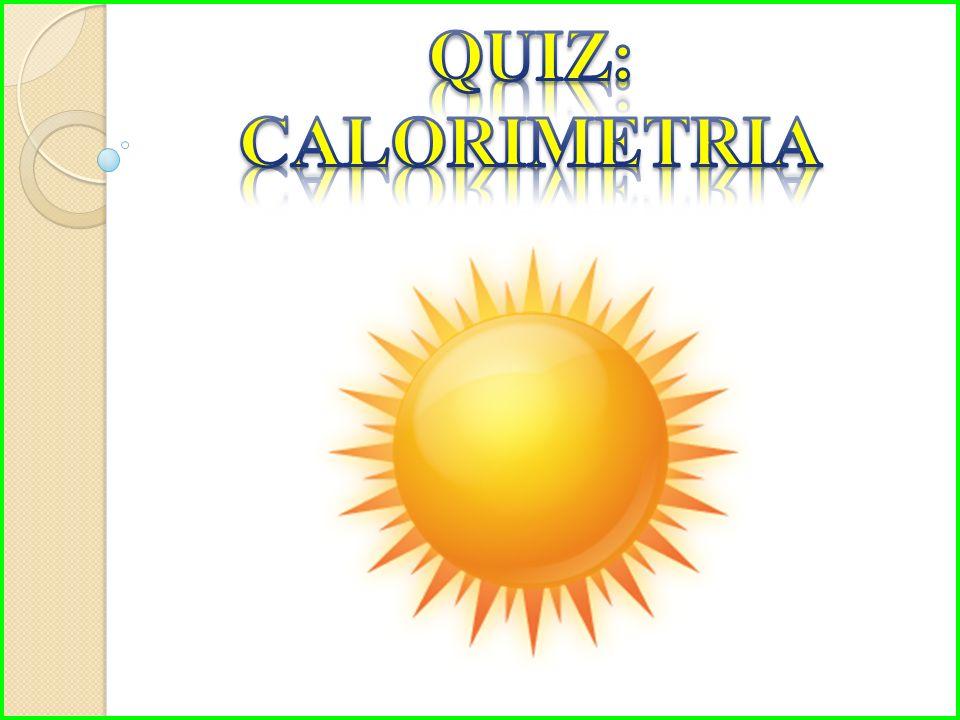 QUIZ: CALORIMETRIA