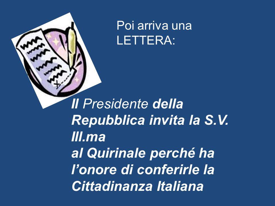 Il Presidente della Repubblica invita la S.V. Ill.ma