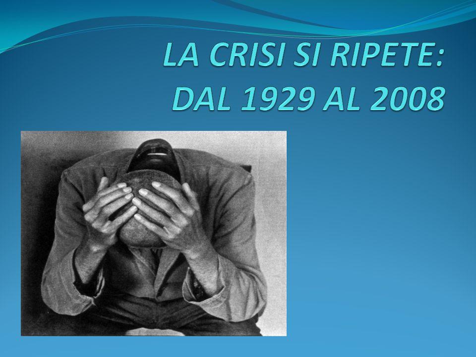 LA CRISI SI RIPETE: DAL 1929 AL 2008