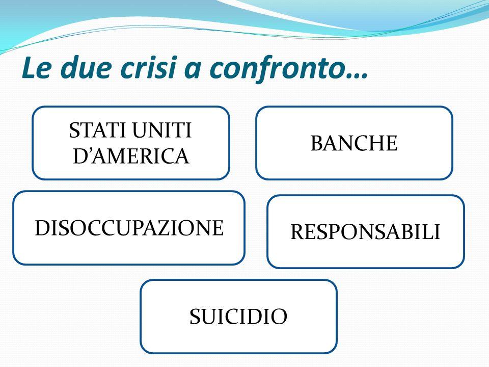 Le due crisi a confronto…