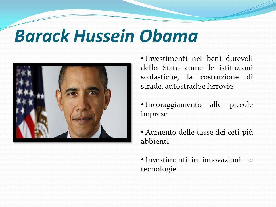 Barack Hussein Obama Investimenti nei beni durevoli dello Stato come le istituzioni scolastiche, la costruzione di strade, autostrade e ferrovie.