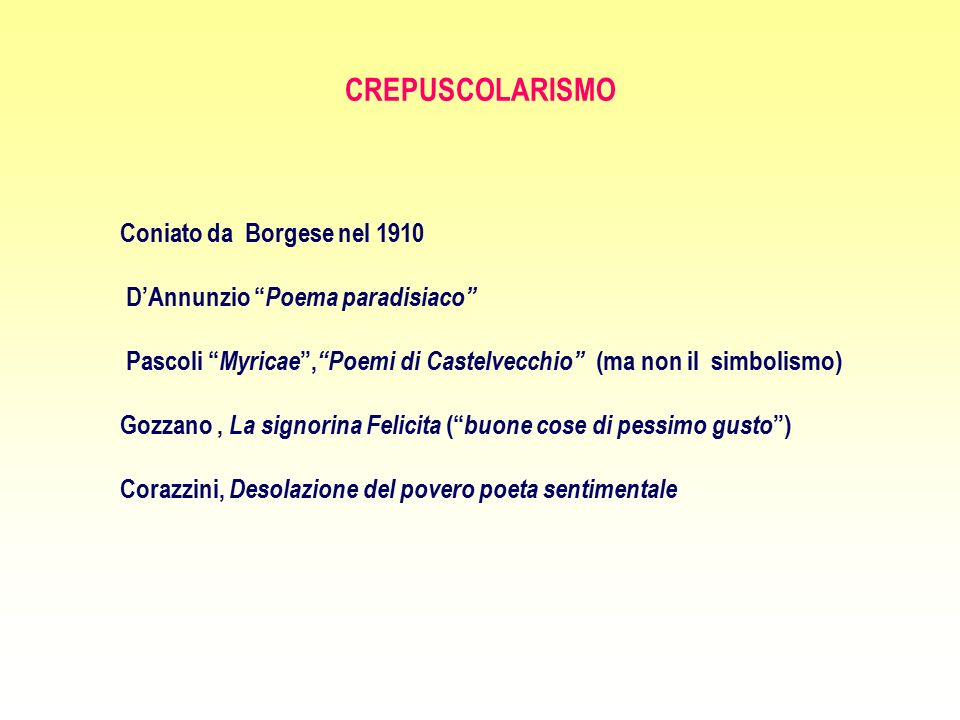 CREPUSCOLARISMO Coniato da Borgese nel 1910