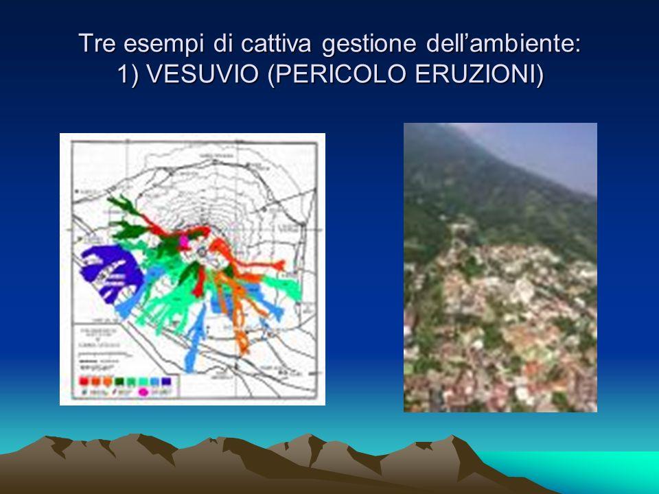 Tre esempi di cattiva gestione dell'ambiente: 1) VESUVIO (PERICOLO ERUZIONI)