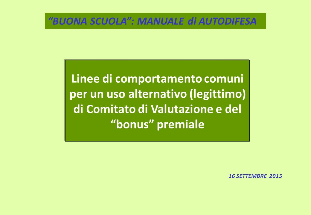 Linee di comportamento comuni per un uso alternativo (legittimo) di Comitato di Valutazione e del bonus premiale