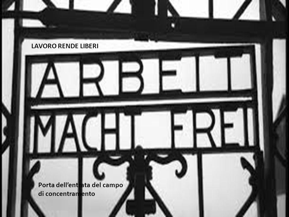 LAVORO RENDE LIBERI Porta dell'entrata del campo di concentramento