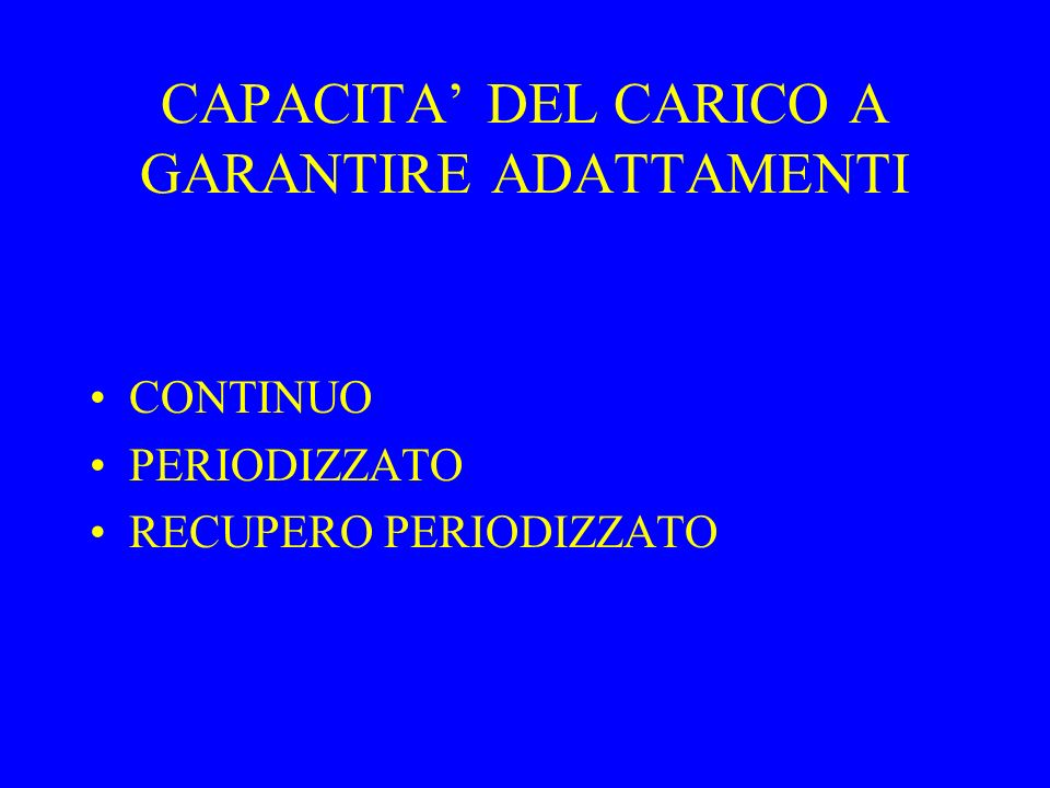 CAPACITA' DEL CARICO A GARANTIRE ADATTAMENTI