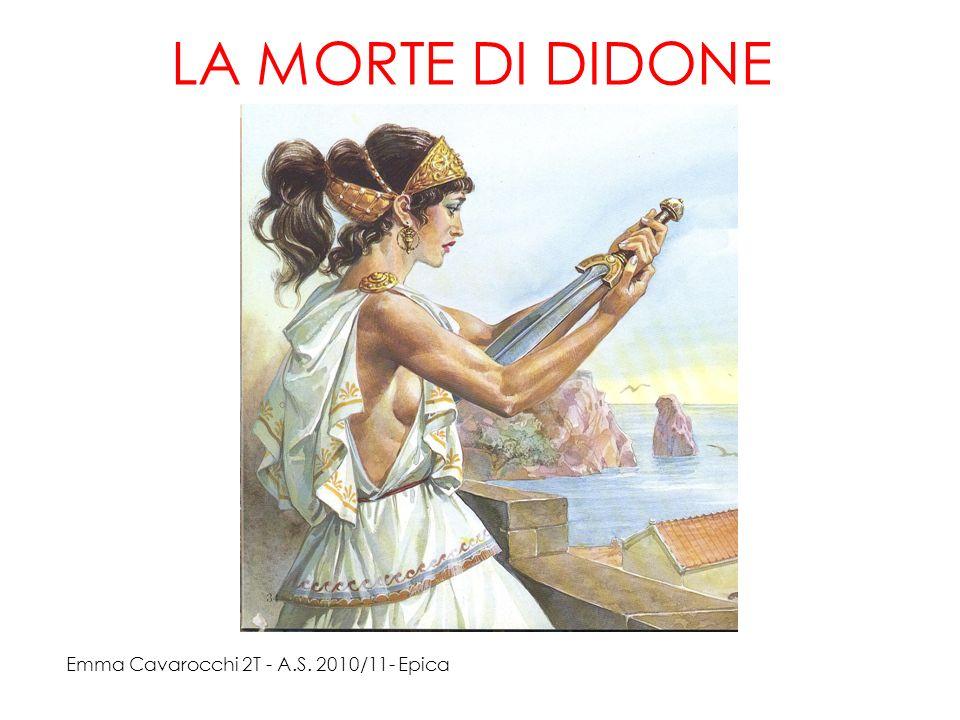 LA MORTE DI DIDONE Emma Cavarocchi 2T - A.S. 2010/11- Epica